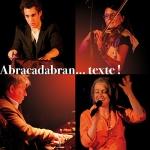 Abracadabran…texte !